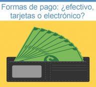 Efectivo, débito, crédito, dinero electrónico ¿Con qué medio conviene pagar?