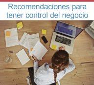 ¿Buenas decisiones en tu negocio? 3 recomendaciones para tomar el control de tu negocio