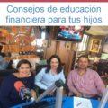 Programa de radio 25/9/2017 – Aplica estos consejos de educación financiera para que tus hijos pequeños y adolescentes aprendan a manejar bien el dinero