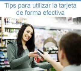 Sigue estos tips para utilizar tu tarjeta de crédito de forma efectiva