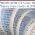 Conoce aquí si debes presentar el Anexo de Gastos Personales al SRI. Te explicamos cómo hacerlo